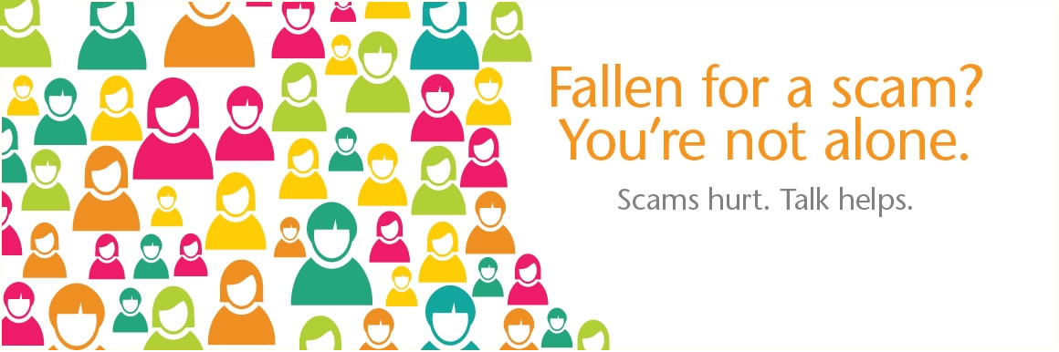 Fallen for a scam? You're not alone. Scams hurt. Talk helps